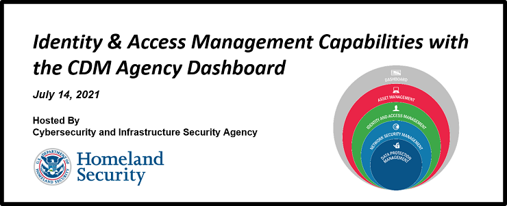 Identity & Access Management Capabilities with the CDM Agency Dashboard (CDM201)