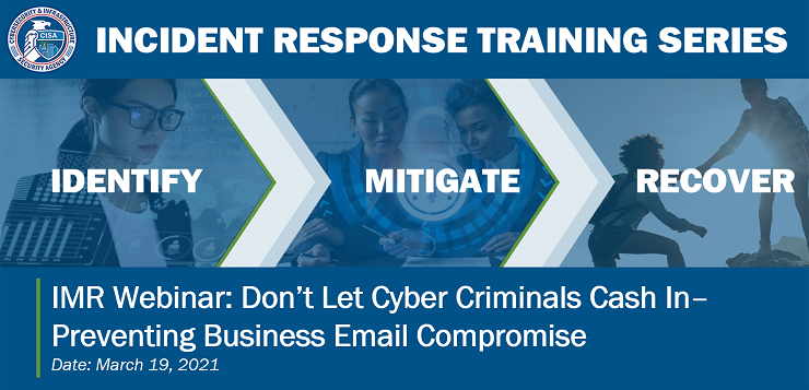 Don't Let Cyber Criminals Cash In: Preventing Business Email Compromise