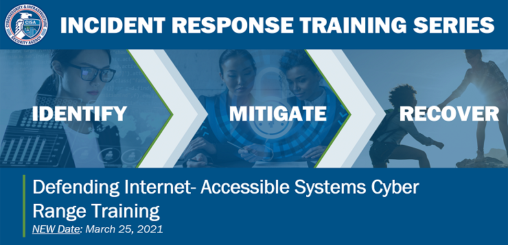 IMR Cyber Range Training: Defending Internet- Accessible Systems (NEW DATE: March 25, 2021)